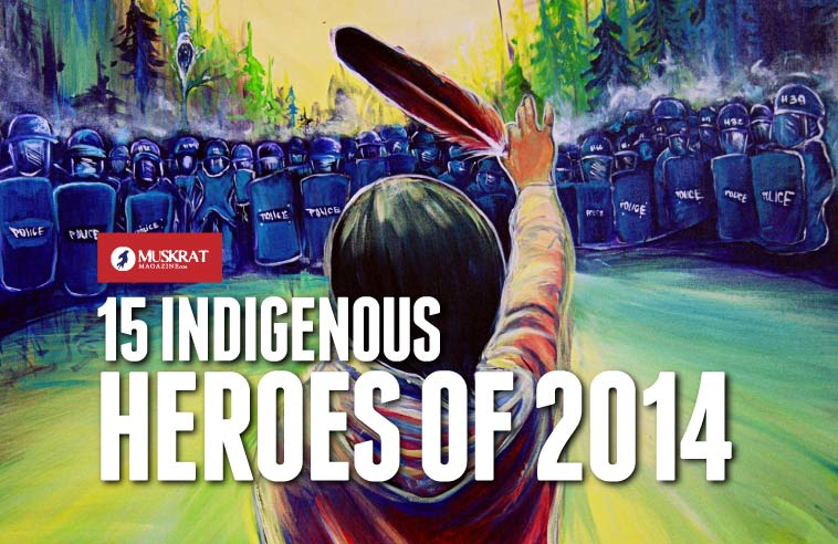 15 INDIGENOUS HEROES OF 2014 (not ranked)