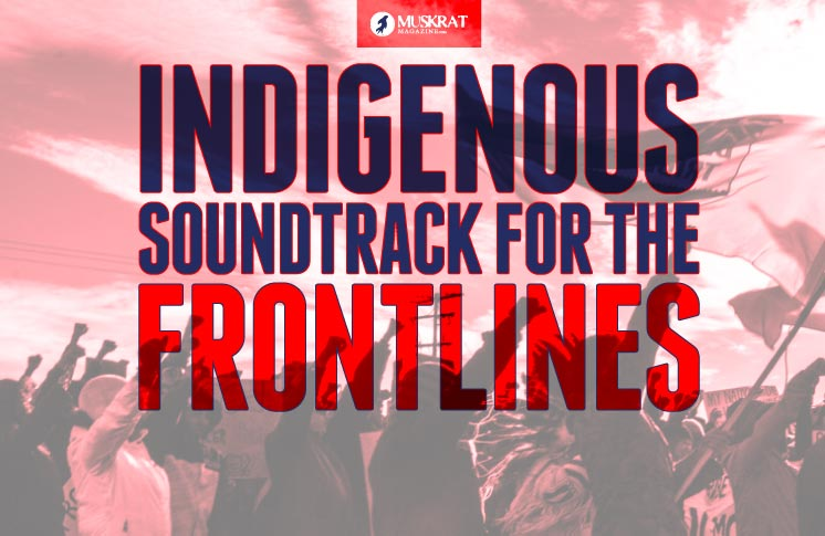 INDIGENOUS SOUNDTRACK FOR THE FRONTLINES