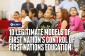 UPDATED – 10 LEGITIMATE MODELS OF FIRST NATION'S CONTROL OF FIRST NATIONS EDUCATION