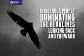 INDIGENOUS PEOPLE DOMINATING THE HEADLINES: LOOKING BACK AND FORWARD