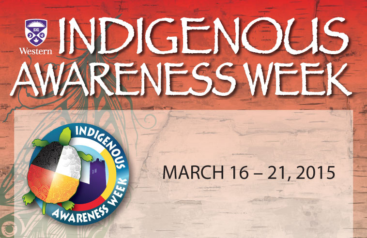 2015 INDIGENOUS AWARENESS WEEK AT UNIVERSITY OF WESTERN ONTARIO