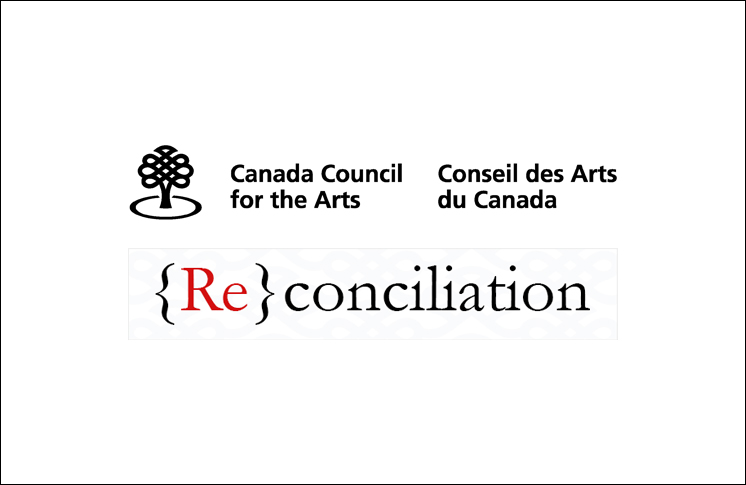 {RE}CONCILIATION CALL FOR PROPOSALS – CANADA COUNCIL FOR THE ARTS