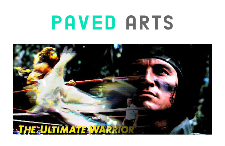 THE ULTIMATE WARRIOR – PAVED ARTS