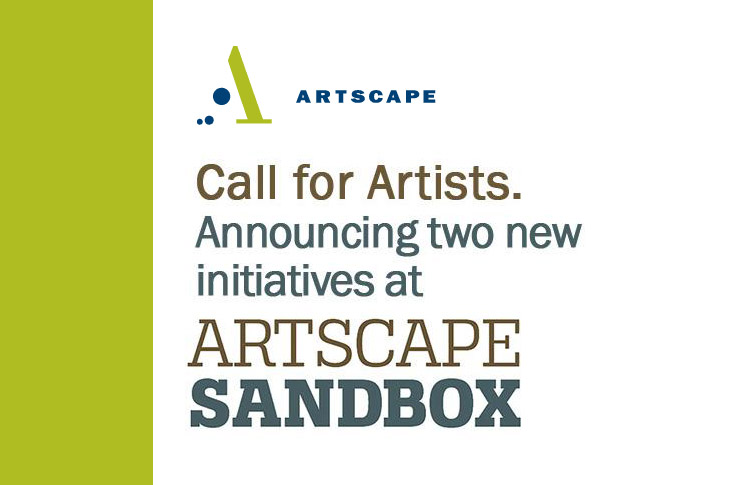 CALL FOR ARTISTS: ARTSCAPE SANDBOX LAUNCHES TWO EXCITING INITIATIVES FOR PROFESSIONAL ARTISTS