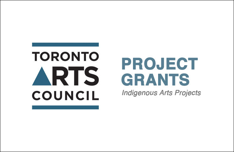PROJECT GRANTS   TORONTO ARTS COUNCIL'S INDIGENOUS ARTS PROJECTS