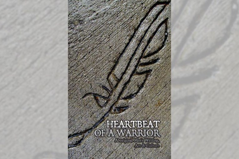 BOOK REVIEW : HEARTBEAT OF A WARRIOR: ABORIGINAL MEN'S WRITING, ART AND CULTURE