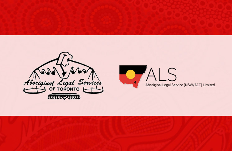 ABORIGINAL LEGAL SERVICES IN CANADA AND AUSTRALIA JOIN FORCES TO INCREASE ACCESS TO JUSTICE FOR ABORIGINAL COMMUNITIES