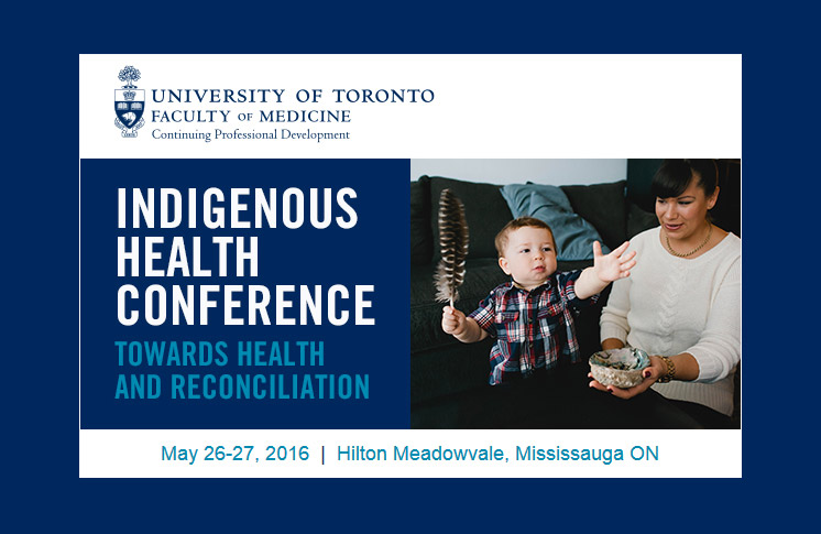 CONTINUE ON THE PATH TOWARDS HEALTH AND RECONCILIATION: INDIGENOUS HEALTH CONFERENCE 2016