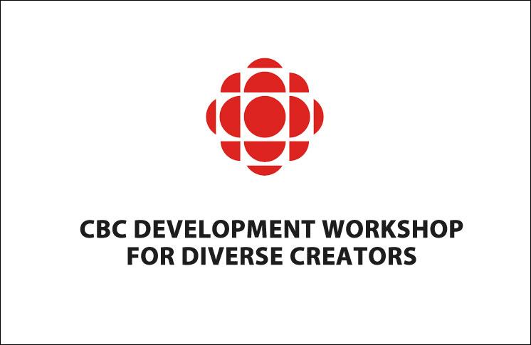 CBC DEVELOPMENT WORKSHOP FOR DIVERSE CREATORS