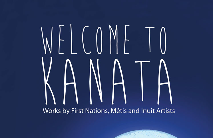 WELCOME TO KANATA TOURING PROGRAM – WORKS BY FIRST NATIONS, MÉTIS AND INUIT ARTISTS