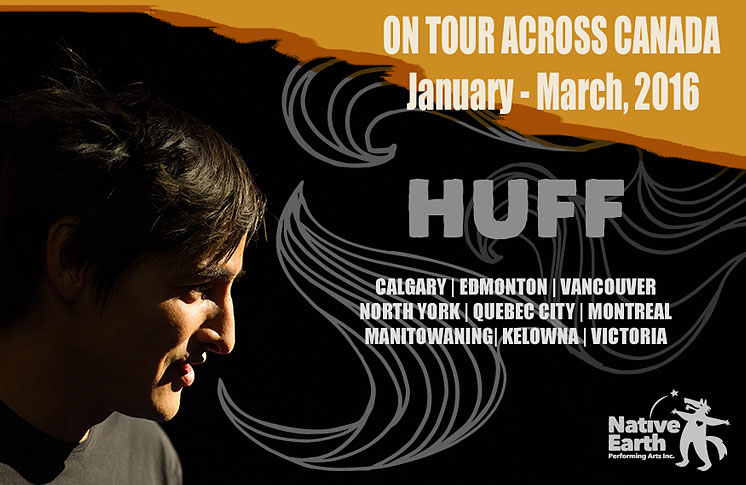 NATIVE EARTH PERFORMING ARTS' SMASH HIT HUFF GOES ON NATIONAL TOUR