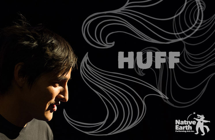 HUFF BY CLIFF CARDINAL AT THE FIREHALL ARTS CENTRE
