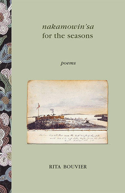 nakamowin'sa for the seasons is Rita Bouvier's (Métis) third collection of poetry. This book is distributed by Thistledown Press. | Image source: thistledownpress.com