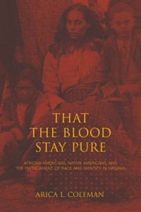 """Cover for """"That The Blood Stay Pure"""" by Arica Coleman"""