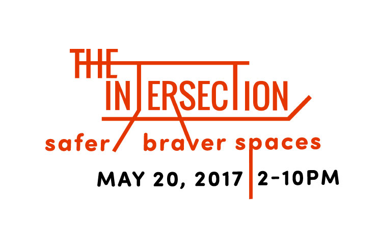 SAFER/BRAVER SPACES – The 2017 Intersection