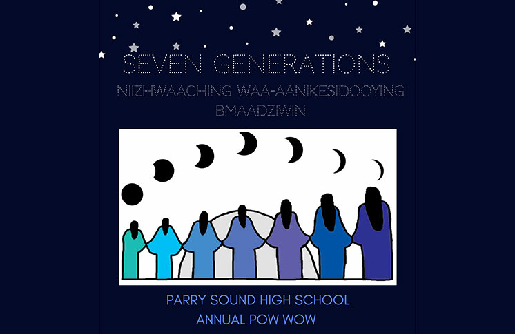 Parry Sound High School 19th Annual Pow Wow: Seven Generations, (Niizhwaaching Waa-Aanikesidooying Bmaadziwin)