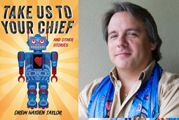 """Leacock Award for Humour: Drew Hayden Taylor shortlisted for """"Take Us to Your Chief"""""""