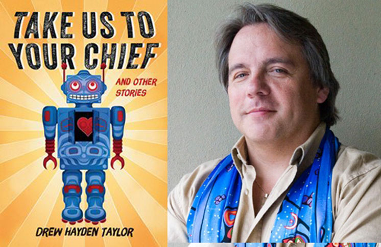 "Leacock Award for Humour: Drew Hayden Taylor shortlisted for ""Take Us to Your Chief"""