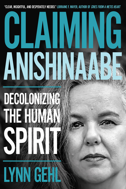 BOOK LAUNCHES - Claiming Anishinaabe: Decolonizing the Human Spirit by Lynn Gehl