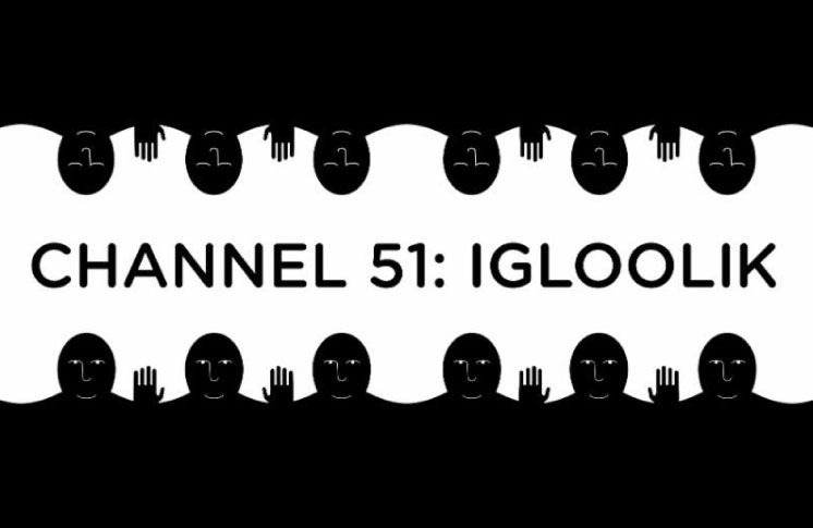Isuma exhibition in Toronto October 16th-21st: Channel 51 Igloolik