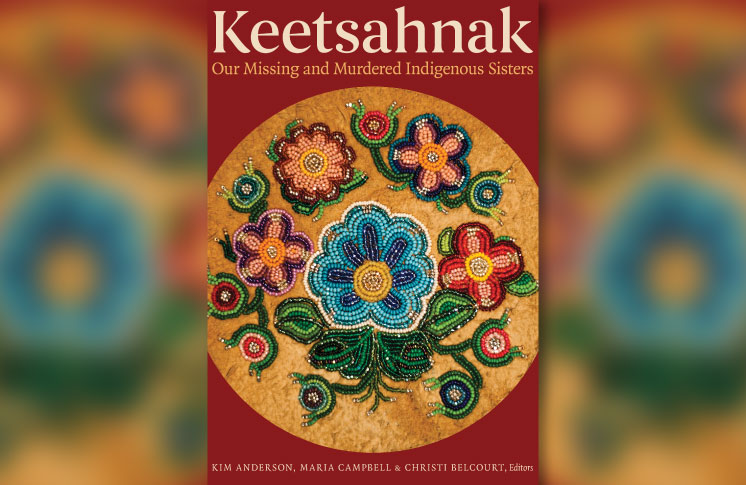 Keetsahnak /  Our Missing and Murdered Indigenous Sisters