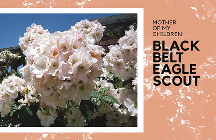 Black Belt Eagle Scout – Mother of My Children (out 9/14 on Saddle Creek)