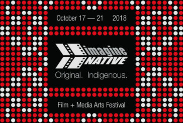 imagineNATIVE Film + Media Arts Festival Announces 2018 Festival Program, Including Works By  Zacharias Kunuk, Marjorie Beaucage and Darlene Naponse