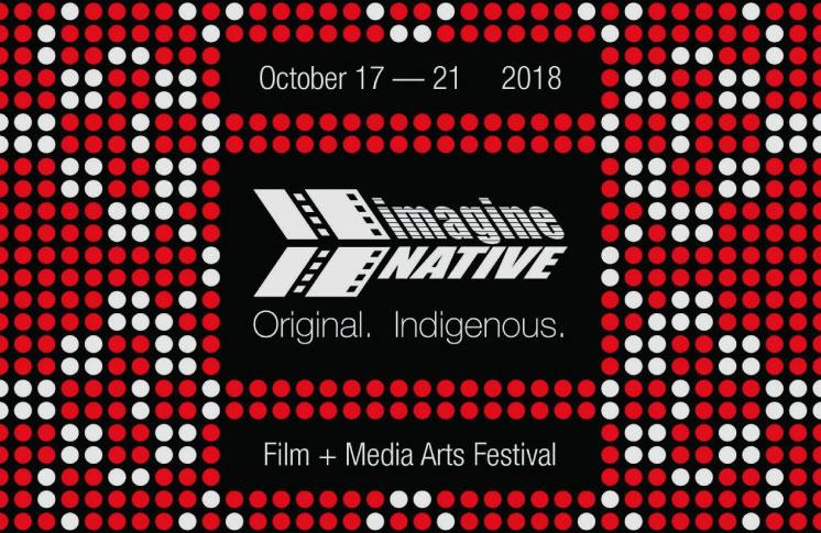 imagineNATIVE Film + Media Arts Festival Announces 2018 Festival Program, Including Works By  Zacharias Kunuk, Marjorie Beaucage and Darlene Naponse