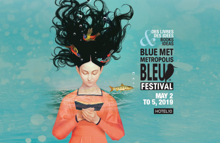 BLUE METROPOLIS 2019 CELEBRATES INDIGENOUS VOICES AND LITERATURES INCLUDING ITS FIRST PEOPLES LITERARY PRIZE, STUDENT ESSAY WRITING COMPETITION AND CHILDREN'S FESTIVAL
