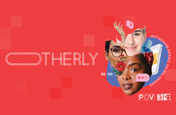 NFB and POV Spark seek bold voices and creative visions for new Instagram Stories series, Otherly