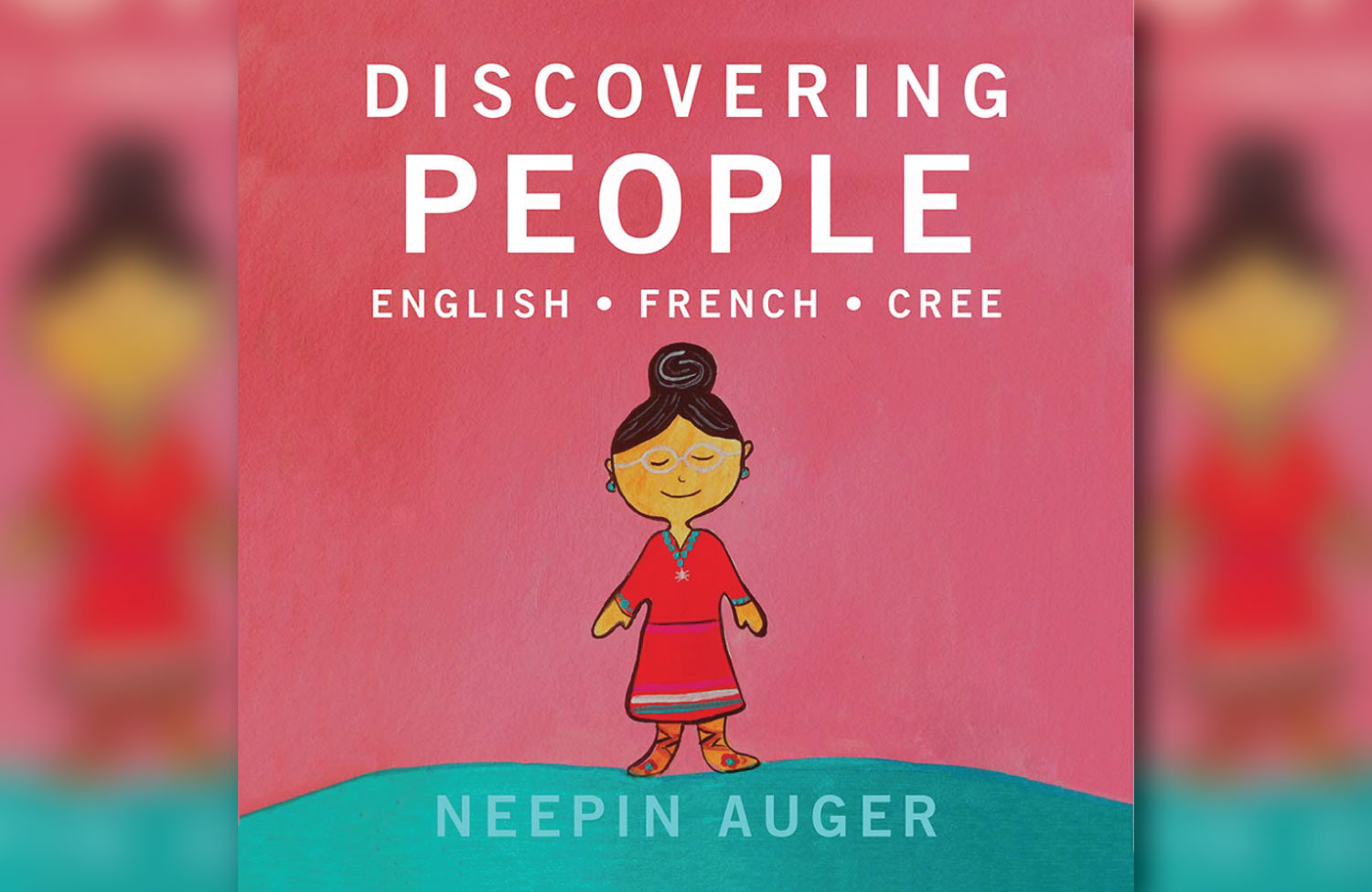 DISCOVERING PEOPLE: ENGLISH * FRENCH * CREE: AVAILABLE OCTOBER 2019