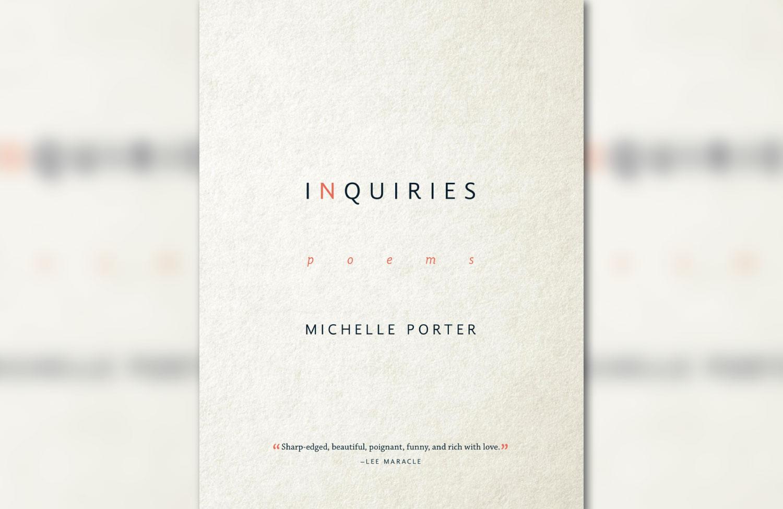 Book Review: 'Inquiries' by Métis Poet Michelle Porter