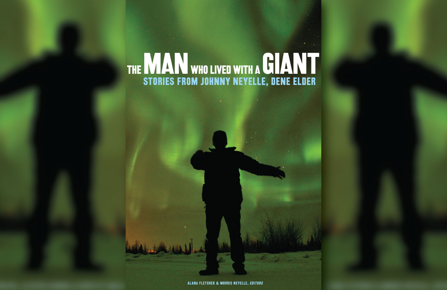 New book from UAlberta Press / The Man Who Lived with a Giant