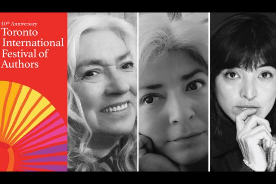 Toronto International Festival of Authors  Celebrates 40 Years with Page-Turning Programming