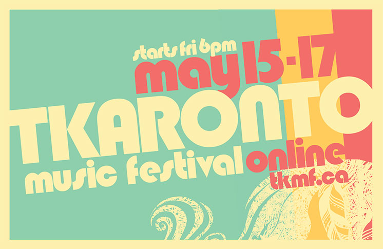 TKARONTO MUSIC FESTIVAL MAKES ITS DEBUT ONLINE