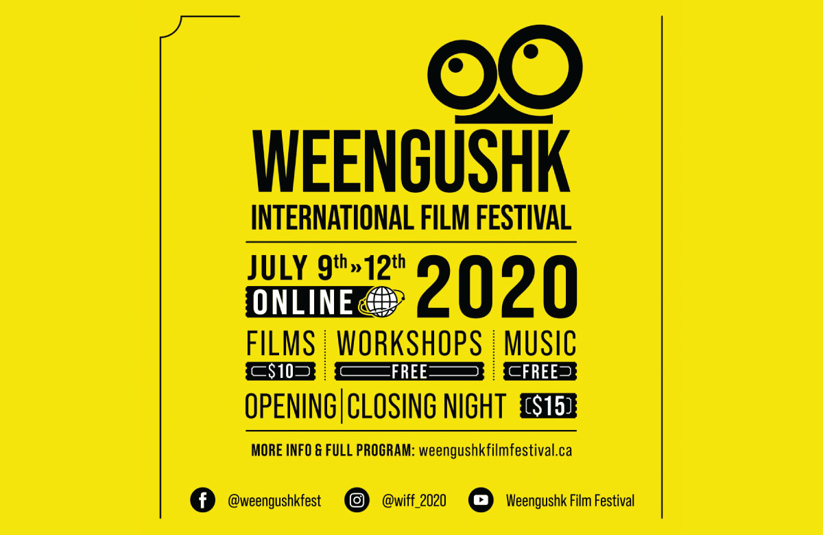 WEENGUSHK INTERNATIONAL FILM FESTIVAL ANNOUNCES ONLINE PROGRAMMING