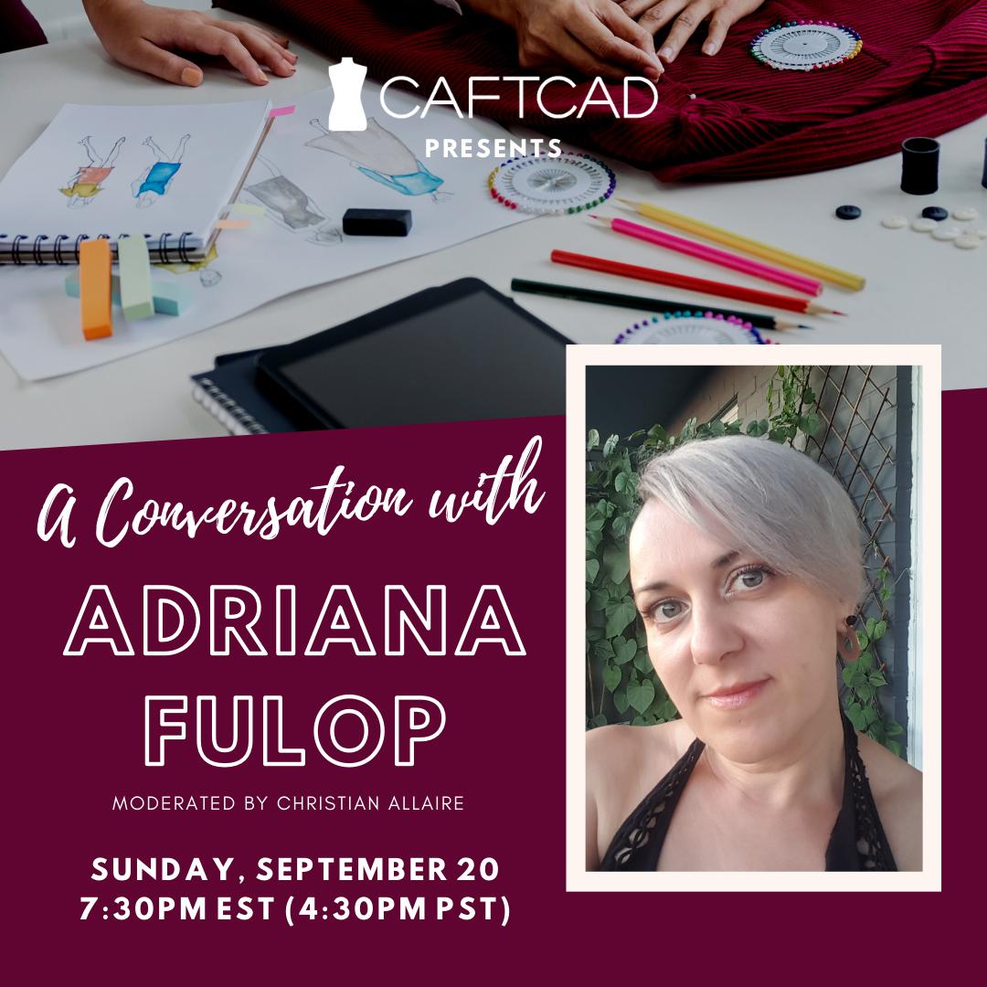 CAFTCAD Presents: A Conversation with Adriana Fulop
