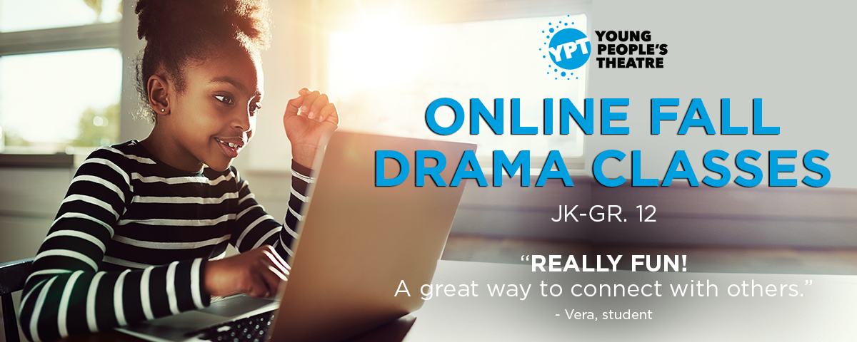 Online Fall Drama Classes at YPT!