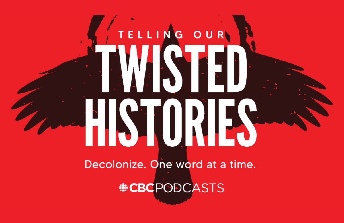 NEW CBC PODCAST TELLING OUR TWISTED HISTORIES HOSTED BY KANIEHTI:IO HORN